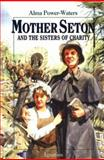 Mother Seton and the Sisters of Charity, Alma Powers-Water, 0898707668