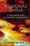 Regional China : A Business and Economic Handbook, Guo, Rongxing, 1137287667
