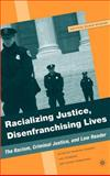 Racializing Justice, Disenfranchising Lives : The Racism, Criminal Justice, and Law Reader, , 1403977666