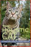 The Holistic Cat, Jennifer A. Coscia, 1556437668