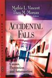 Accidental Falls : Causes, Preventions and Interventions, Greco, Paolo S. and Conti, Francesco M., 160456766X