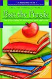 Pass the Praxis II Test : Principles of Learning and Teaching, Shorall, Christina, 0132187663