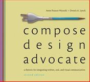 Compose, Design, Advocate Plus MyWritingLab with EText -- Access Card Package, Wysocki, Anne Frances and Lynch, Dennis A., 0133937666