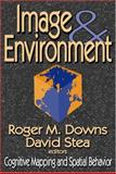 Image and Environment : Cognitive Mapping and Spatial Behavior, , 0202307662