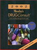 2002 Mosby's Drug Consult : A Comprehensive Reference for Brand and Generic Prescription Drugs, Mosby Staff, 0323017665