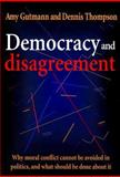 Democracy and Disagreement, Amy Gutmann and Dennis Thompson, 0674197666