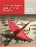 Understanding the Work of Nurse Theorists 9780763747664