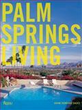 Palm Springs Living, Diane Dorrans Saeks, 0847827666