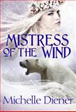 Mistress of the Wind, Michelle Diener, 0987417665