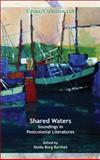 Shared Waters : Soundings in Postcolonial Literatures, , 9042027665