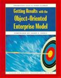 Getting Results with the Object-Oriented Enterprise Model, Gale, Thornton and Eldred, James, 0135217660