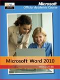 Word 2010, Microsoft Official Academic Course, 0470907665