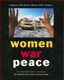 Progress of the World's Women 2002 Vol. 1 : Women, War, Peace: The Independent Experts' Assessment on the Impact of Armed Conflict on Women and Women's Role in Peace-Building, Rehn, Elisabeth and Sirleaf, Ellen Johnson, 0912917660