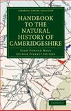 Handbook to the Natural History of Cambridgeshire, Marr, John Edward and Shipley, Arthur Everett, 110800766X