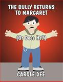 The Bully Returns to Margaret, Carole Dee, 1462677665