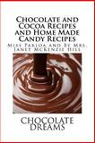 Chocolate and Cocoa Recipes and Home Made Candy Recipes, Miss Parloa and Janet Hill, 1484837665