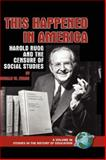This Happened in America : Harold Rugg and the Censure of Social Studies, Evans, Ronald W., 1593117663