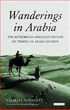Wanderings in Arabia : The Authorised Abridged Edition of 'Travels in Arabia Deserta', Doughty, Charles, 1845117662
