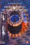 Procesamiento de Series de Tiempo, Nava P., F. Alejandro, 9681667662