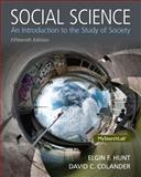 Social Science : An Introduction to the Study of Society Plus MySearchLab with EText -- Access Card Package, Hunt, Elgin F. and Colander, David C., 0205977669