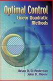 Optimal Control : Linear Quadratic Methods, Anderson, Brian D. O. and Moore, John B., 0486457664