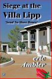 The Siege at the Villa Lipp, Eric Ambler, 0755117662