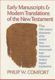 Early Manuscripts and Modern Translations of the New Testament, Philip Wesley Comfort, 0842307664