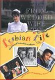 From Wedded Wife to Lesbian Life, Ellen Farmer, 0895947668