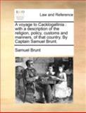 A Voyage to Cacklogallini, Samuel Brunt, 1170377661