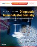 Diagnostic Immunohistochemistry : Theranostic and Genomic Applications, Dabbs, David J., 1416057668
