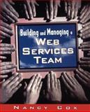 Building and Managing a Web Services Team, Nancy A. Cox, 0471287660