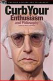 Curb Your Enthusiasm and Philosophy, , 0812697669