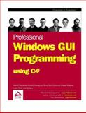 Professional Windows GUI Programming Using C# 9781861007667
