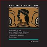 The Logie Collection : A Catalogue of the James Logie Memorial Collection of Classical Antiquities at the University of Canterbury, Christchurch, Green, J. R., 1877257664