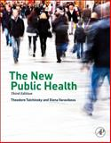 The New Public Health, Tulchinsky, Theodore H. and Varavikova, Elena, 0124157661