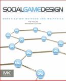 Social Game Design : Monetization Methods and Mechanics, Marques, Gregory and Cotton, Brandon, 0240817664