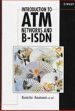 Introduction to ATM Networks and B-ISDN, Asatani, Koichi and Ichikawa, Hiroyuki, 0471967661