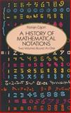 A History of Mathematical Notations : Two Volumes Bound as One, Cajori, Florian, 0486677664