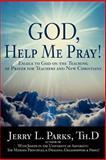 God, Help Me Pray!, Jerry Parks, 0595407668