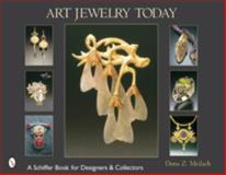 Art Jewelry Today, Dona Z. Meilach, 0764317660