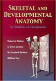 Skeletal and Developmental Anatomy for Students of Chiropractic, Walker, Robert A. and Lovejoy, C. Owen, 0803607660