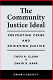 Community Justice Ideal, Todd R. Clear and David Karp, 0813367662