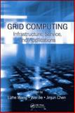 Grid Computing : Infrastructure, Service, and Applications, Wang, Lizhe and Jie, Wei, 1420067664