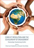 Conflict Resolution and the Scholarship of Engagement, Duckworth, Lynn Cheryl and Kelley, Doria Consuelo, 1443837660