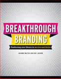 Break-Through Branding, Suzanne Walters and Kent L. Jackson, 1555707661