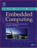 Embedded Computing : A VLIW Approach to Architecture, Compilers and Tools, Fisher, Joseph A. and Faraboschi, Paolo, 1558607668