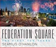 Federation Square Melbourne, Seamus O'Hanlon, 1921867663