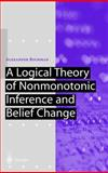 A Logical Theory of Nonmonotonic Inference and Belief Change 9783540417668