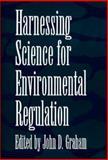 Harnessing Science for Environmental Regulation, John D. Graham, 0275937666