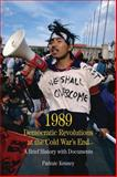 1989 : Democratic Revolutions at the Cold War's End - A Brief History with Documents, Kenney, Padraic, 0312487665
